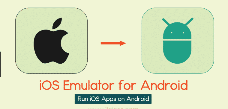 Run iOS Apps on Android Smartphones